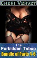 Cheri Verset - The Forbidden Taboo - Bundle of Parts 4-6 (incest family sex erotica)