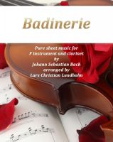 Pure Sheet Music - Badinerie Pure sheet music for F instrument and clarinet by Johann Sebastian Bach. Duet arranged by Lars Christian Lundholm