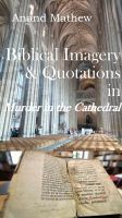Cover for 'Biblical Imagery and Quotations in Murder in the Cathedral'