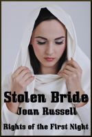 Joan Russell - Stolen Bride: Rights Of The First Night - Erotic Historic Romance