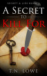A Secret To Kill For Secret and Lies Book One by Tonya Lowe