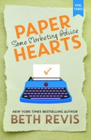 Beth Revis - Paper Hearts, Volume 3: Some Marketing Advice