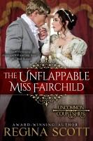 Regina Scott - The Unflappable Miss Fairchild