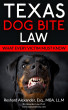 Texas Dog Bite Law: What Every Victim Must Know by Reshard Alexander