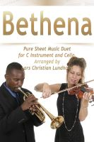 Pure Sheet Music - Bethena Pure Sheet Music Duet for C Instrument and Cello, Arranged by Lars Christian Lundholm