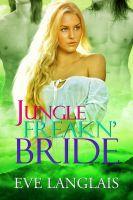 Eve Langlais - Jungle Freakn' Bride