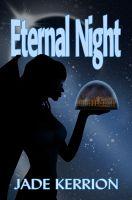 Jade Kerrion - Eternal Night (Aeternae Noctis #1)