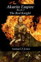 Cover for 'Akurite Empire Book One: The Red Knight'