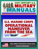 Progressive Management - 21st Century U.S. Military Manuals: Operational Maneuver from the Sea - A Concept for the Projection of Naval Power Ashore (Value-Added Professional Format Series)