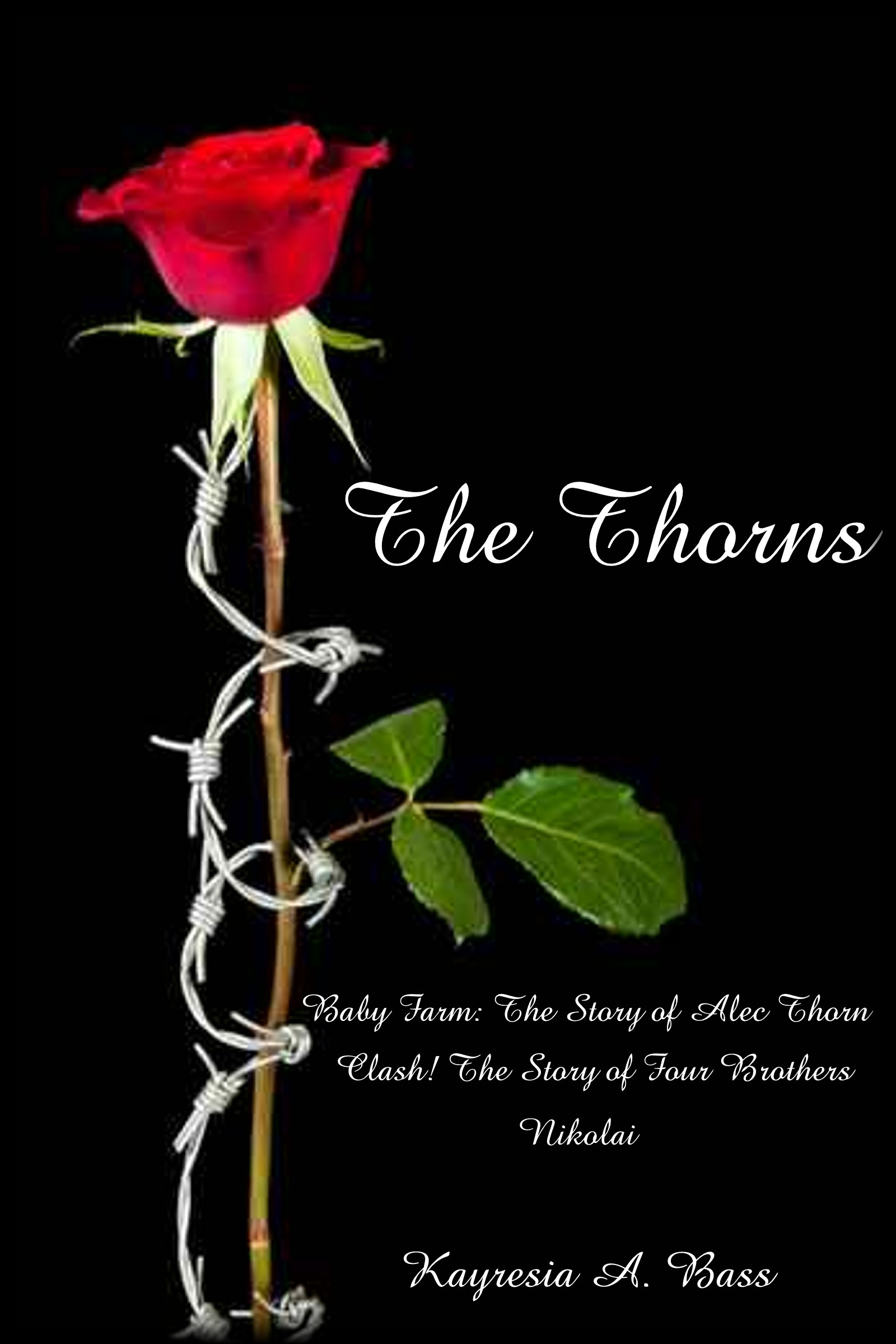 The Thorns - A Novel by Kayresia A. Bass