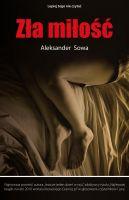 Aleksander Sowa - Zla milosc - Polish Edition po polsku