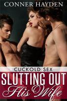 Conner Hayden - Slutting out his Wife - Cuckold Sex