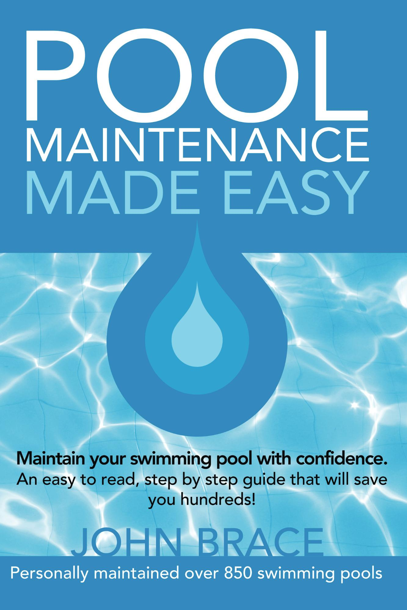 Pool Maintenance Made Easy, an Ebook by John Brace