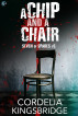 A Chip and a Chair by Cordelia Kingsbridge