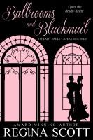 Regina Scott - Ballrooms and Blackmail