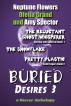 Buried Desires 3 by Neptune Flowers, Ofelia Grand, & Amy Spector
