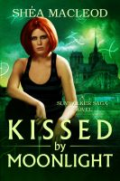 Shéa MacLeod - Kissed by Moonlight (Sunwalker Saga Book 4)