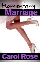 Carol Rose - Momentary Marriage