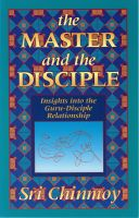 Sri Chinmoy - The Master and the Disciple