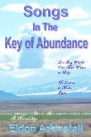 Eldon Arkinstall - Songs in the Key of Abundance