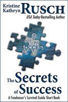 Kristine Kathryn Rusch - The Secrets of Success: A Freelancer's Survival Guide Short Book