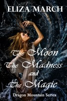 Eliza March - The Moon, The Madness, and The Magic