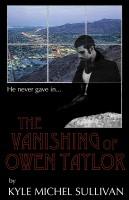 Kyle Michel Sullivan - The Vanishing of Owen Taylor