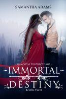 Samantha Adams - Immortal Destiny