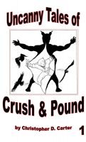 The Uncanny Tales of Crush & Pound 1 cover