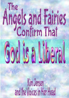 The Angels and Fairies Confirm That God is a Liberal