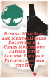 Behind Wild Acre and Mental Health Solutions is a Crazy Murderous Father is the Leading Forensic Psychiatrist and the Hit by Larry Margulies