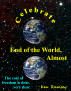 Celebrate End of the World, Almost by Ken Ramsey