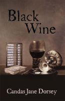 Candas Jane Dorsey - Black Wine