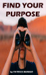 Find your Purpose by Patrick Bunker