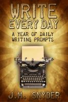 Cover for 'Write Every Day: A Year of Daily Writing Prompts'