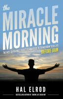 Cover for 'The Miracle Morning: The Not-So-Obvious Secret Guaranteed to Transform Your Life (Before 8AM)'