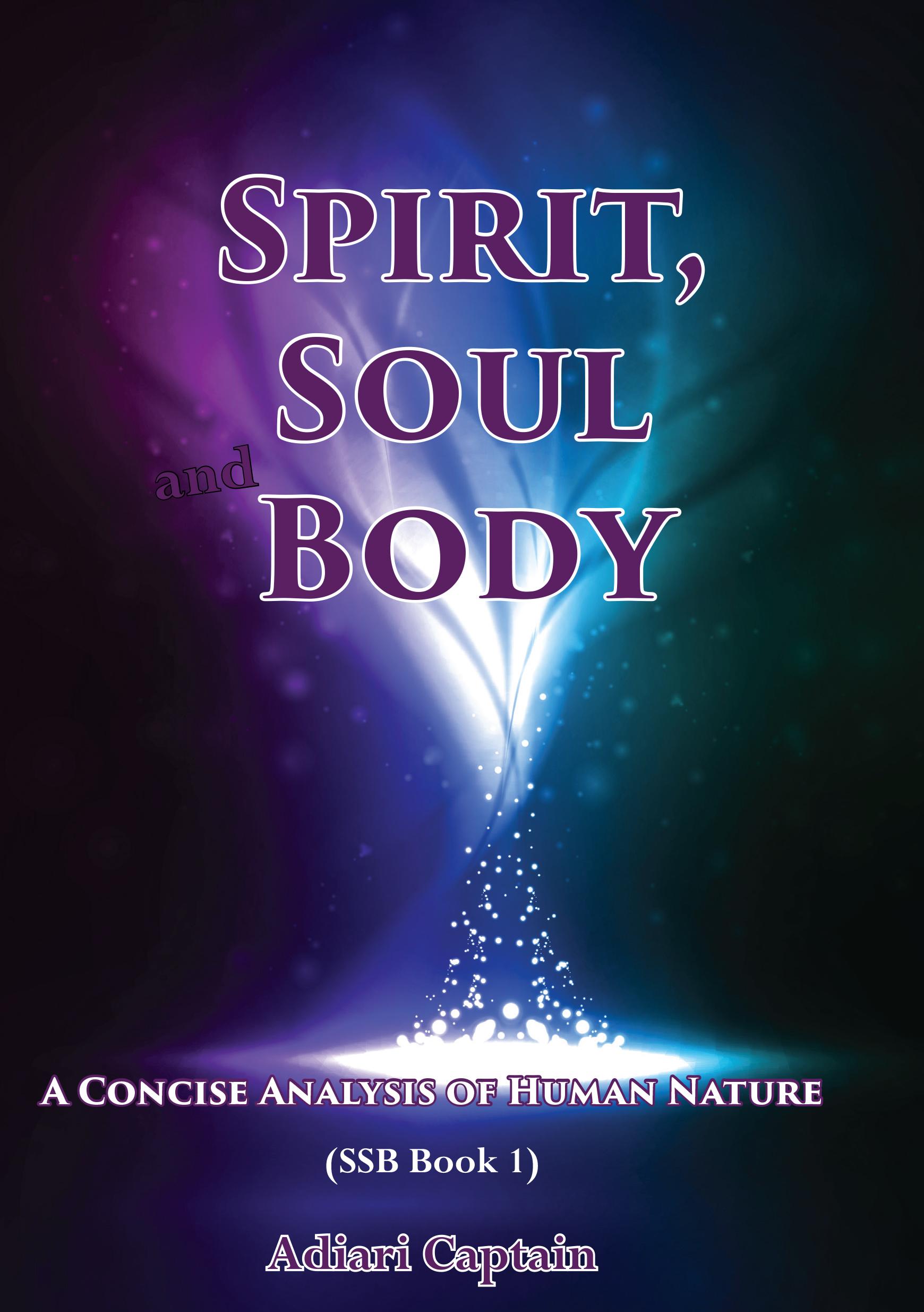 Spirit, Soul, And Body