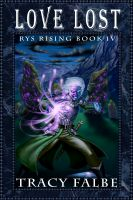 Tracy Falbe - Love Lost: Rys Rising Book IV