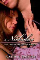 Kathi S Barton - Nickolas, The Grant Brothers Series