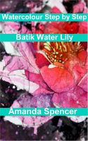 Watercolour Workshop - Batik Water Lily cover