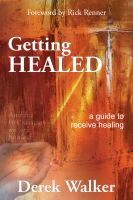 Derek Walker - Getting Healed