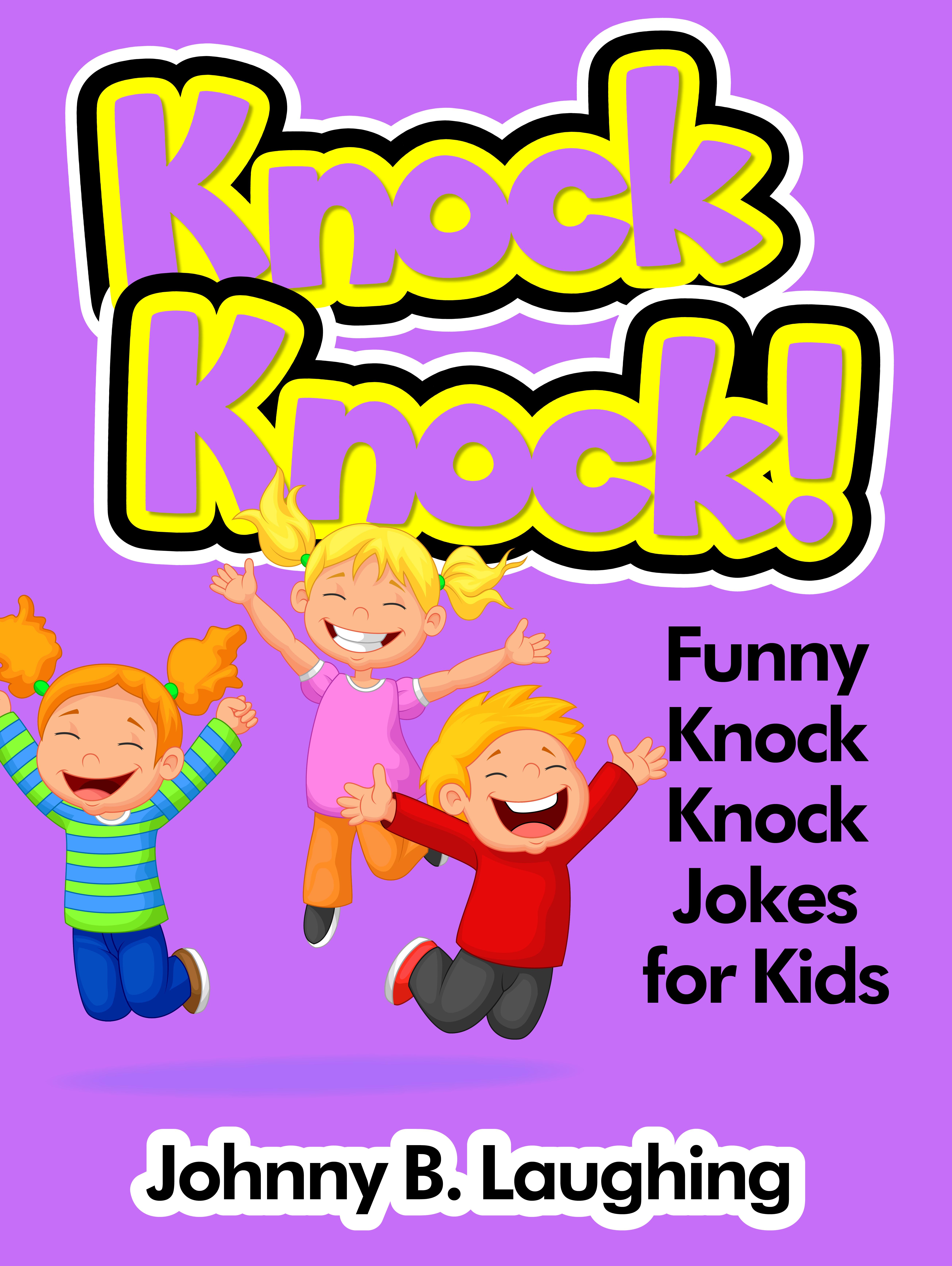 Hilarious Knock Knock Jokes For Kids