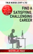 True Words (1597 +) to Find a Satisfying, Challenging Career by Nicholas Mag