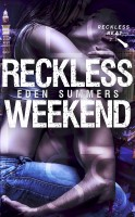 Eden Summers - Reckless Weekend