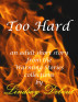 Too Hard by Lindsay Debout