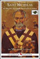 Melissa Cleeman - Saint Nicholas: The Man Who Became the Patron Saint of Children, Educational Version