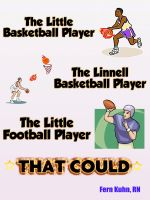 Fern Kuhn - The Little Basketball Player, The Linnell Basketball Player, The Little Football Player that Could