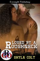 Shyla Colt - Loved by a Roughneck