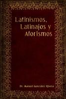 Latinismos, Latinajos y Aforismos