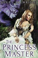 Mina Cartwright - The Princess Master (Reluctant Monster Sex)